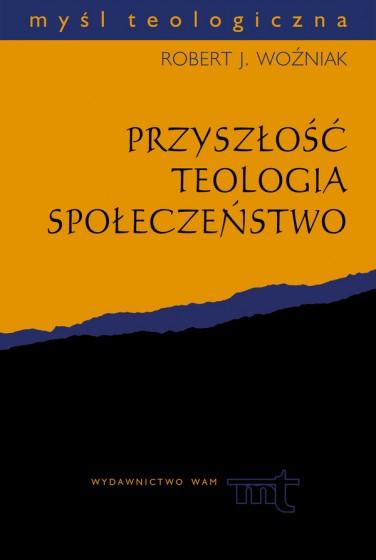 Przyszłość, teologia, społeczeństwo