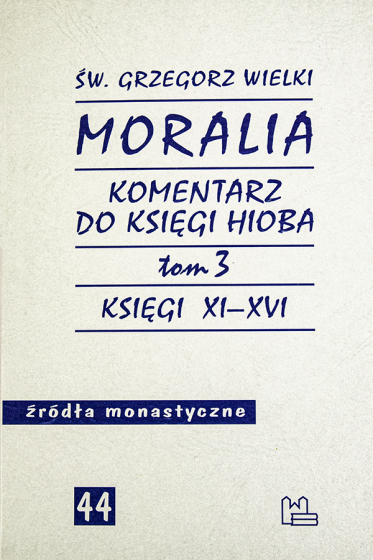 Moralia. Komentarz do Księgi Hioba Tom 3