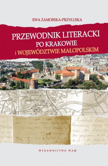 Przewodnik literacki po Krakowie i województwie małopolskim