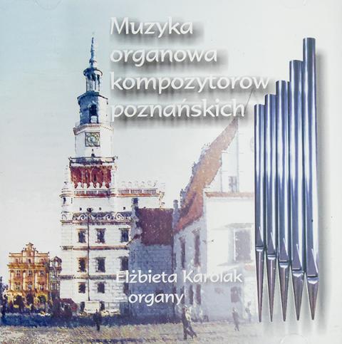 Muzyka organowa kompozytorów poznańskich CD