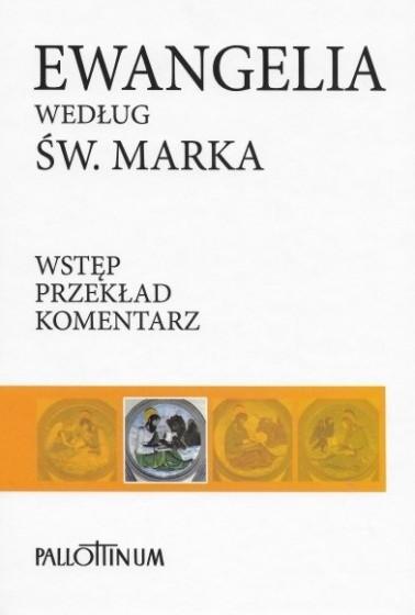 Ewangelia według św. Marka Wstęp-Przekład z oryginału-Komentarz
