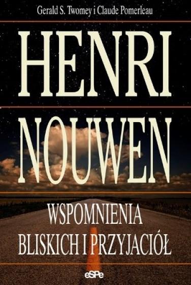 Henri Nouwen. Wspomnienia bliskich i przyjaciół / Outlet