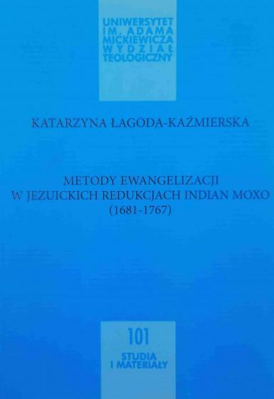 Metody ewangelizacji w jezuickich redukcjach Indian Moxo (1681-1767) / Outlet