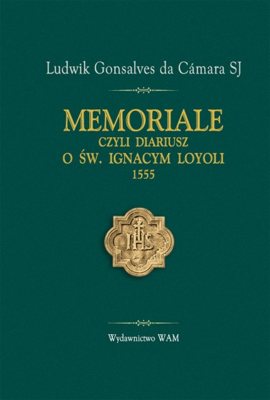 Memoriale czyli Diariusz o Św. Ignacym Loyoli 1555