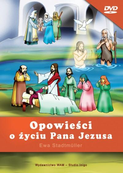 Opowieści o życiu Pana Jezusa