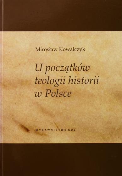 U początków teologii historii w Polsce / Outelt