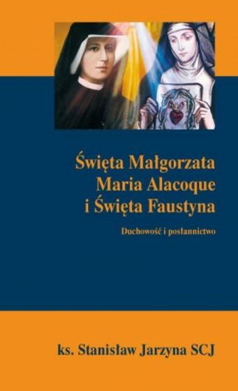 Święta Małgorzata Maria Alacoque i Święta Faustyna