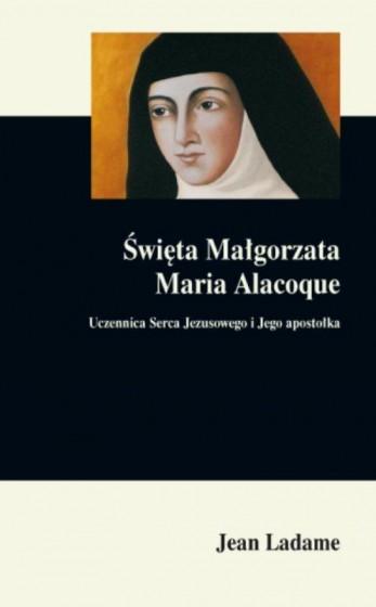 Święta Małgorzata Maria Alacoque Uczennica Serca Jezusowego
