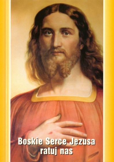 Boskie Serce Jezusa ratuj nas