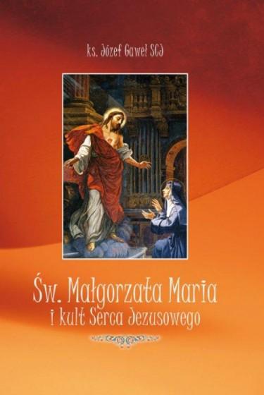 Św. Małgorzata Maria i kult Serca Jezusowego