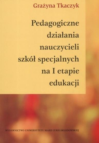 Pedagogiczne działania nauczycieli szkół specjalnych na I etapie edukacji / Outlet