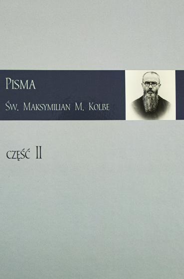 Pisma. Św. Maksymilian M. Kolbe. Część II