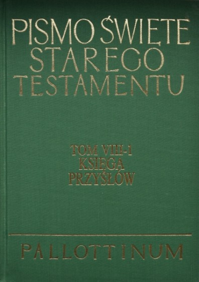 Pismo Święte Starego Testamentu Tom VIII-1 Księga Przysłów
