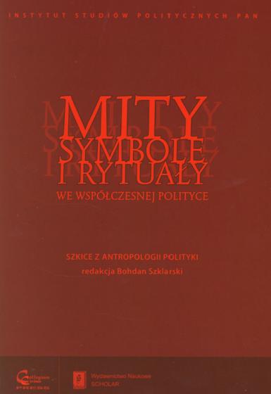 Mity, symbole i rytuały we współczesnej polityce / Outlet