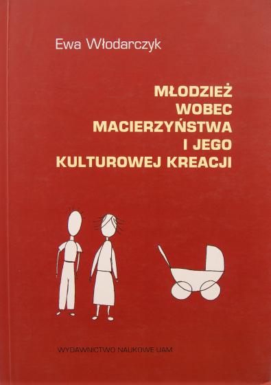 Młodzież wobec macierzyństwa i jego kulturowej kreacji / Outlet