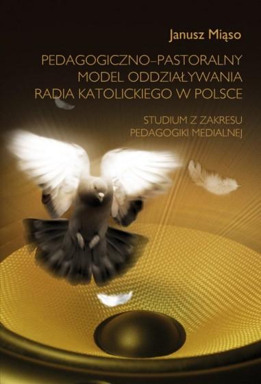 Pedagogiczno-pastoralny model oddziaływania radia katolickiego w Polsce / Outlet