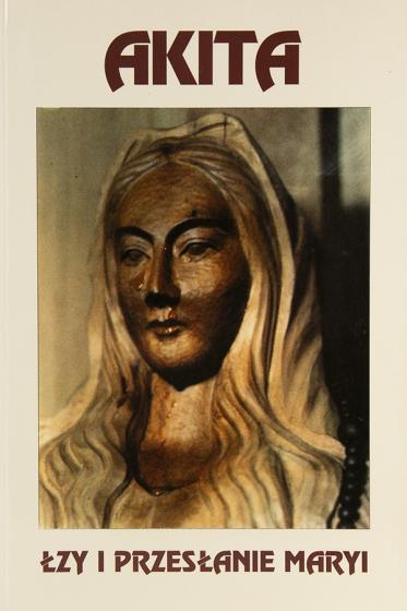 Akita Łzy i przesłanie Maryi