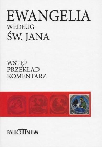 Ewangelia według św. Jana Wstęp-Przekład z oryginału-Komentarz