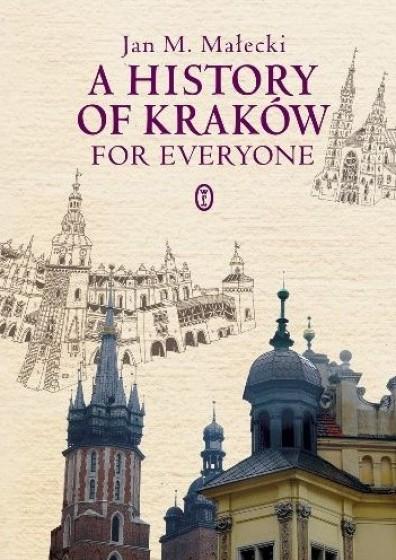 Historia Krakowa dla każdego /wersja angielska/