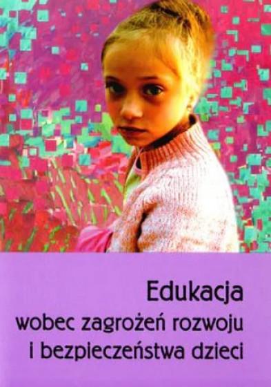 Edukacja wobec zagrożeń rozwoju i bezpieczeństwa dzieci / Outlet