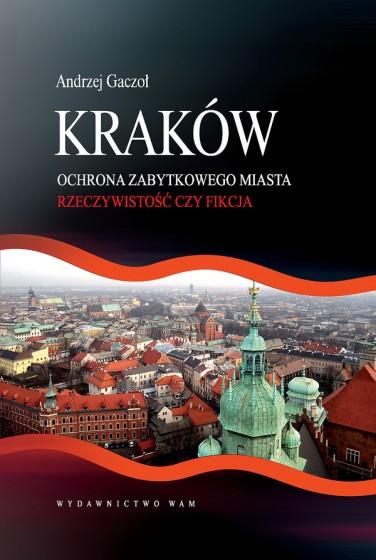 Kraków. Ochrona zabytkowego miasta