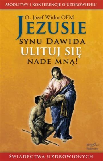 Jezusie synu Dawida ulituj się nade mną!