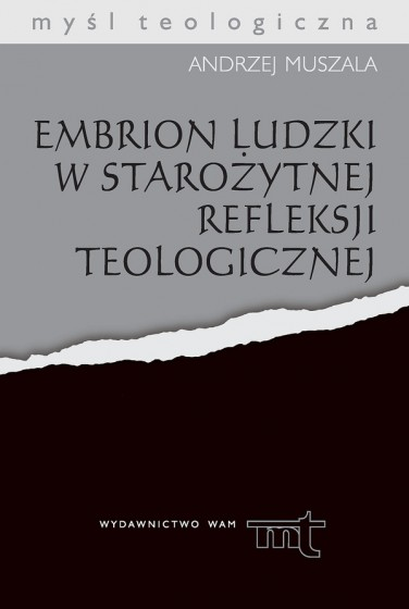 Embrion ludzki w starożytnej refleksji teologicznej