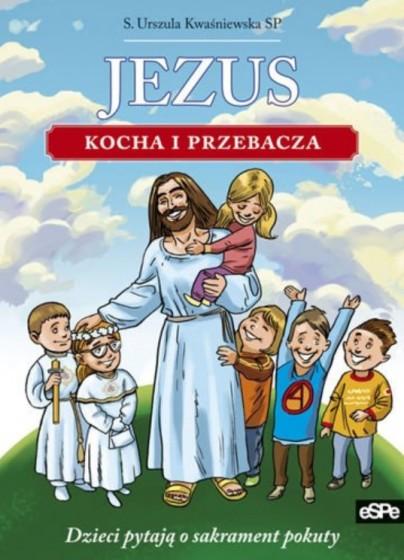 Jezus kocha i przebacza dzieci pytają o sak.pokuty