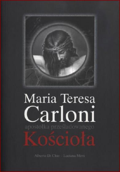 Maria Teresa Carloni – apostołka prześladowanego Kościoła