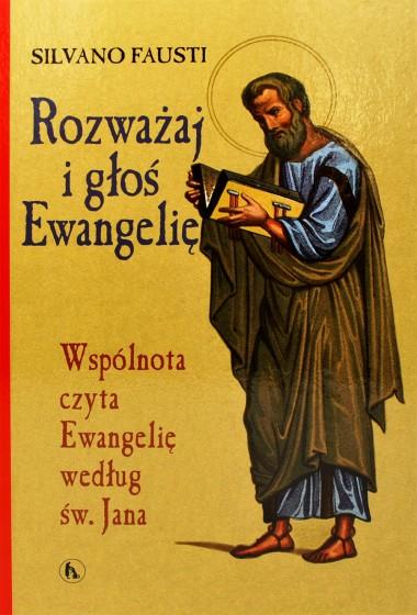 Rozważaj i głoś ewangelię według św. Jana