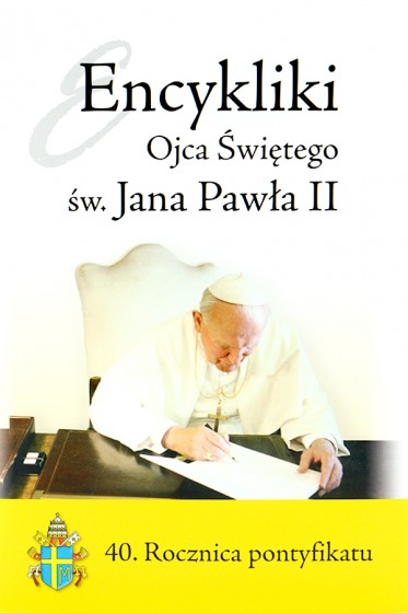Encykliki Ojca Świętego św. Jana Pawła II / 40 lat pontyfikatu