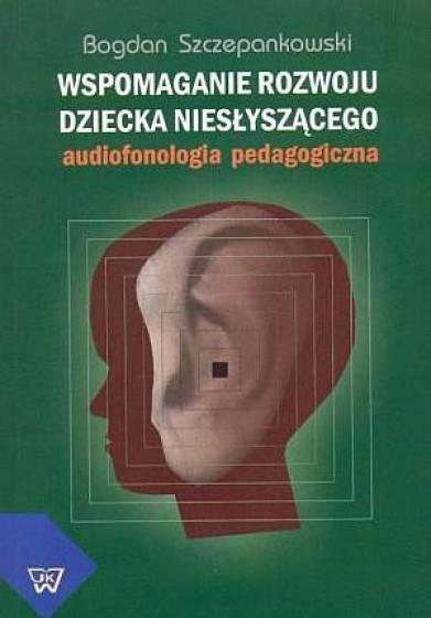 Wspomaganie rozwoju dziecka niesłyszącego / Outlet