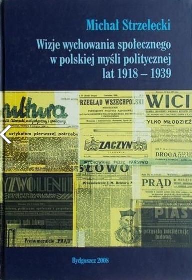 Wizje wychowania społecznego w polskiej myśli politycznej lat 1918-1939 / Outlet
