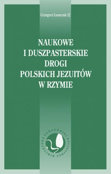 Naukowe i duszpasterskie drogi polskich jezuitów w Rzymie