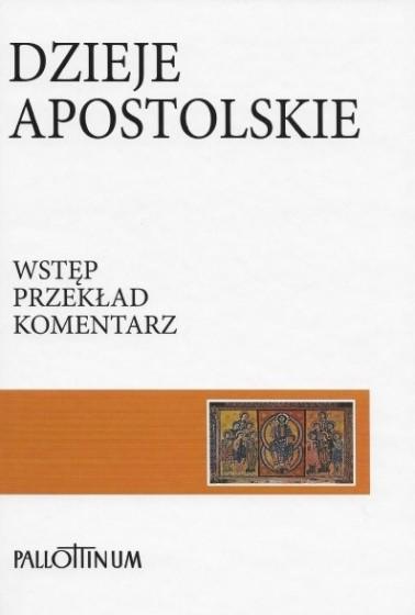 Dzieje Apostolskie Wstęp-Przekład z oryginału-Komentarz