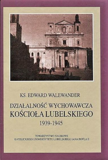 Działalność wychowawcza Kościoła Lubelskiego 1939-1945 / Outlet