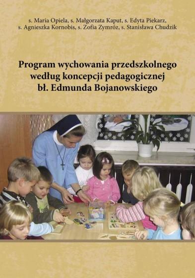 Program wychowania przedszkolnego według koncepcji bł. Edmunda Bojanowskiego / Outlet