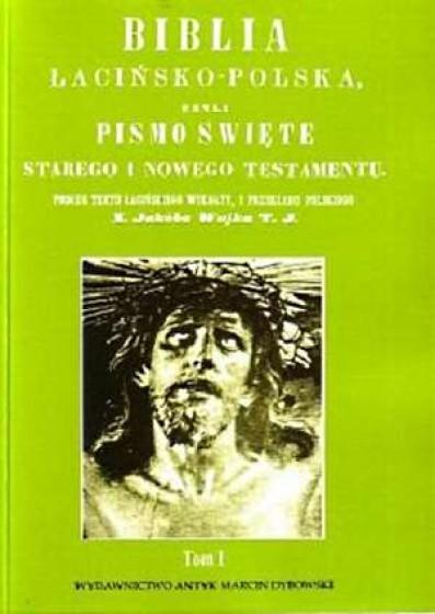 Biblia łacińsko-polska, czyli Pismo Święte Starego i Nowego Testamentu Outlet