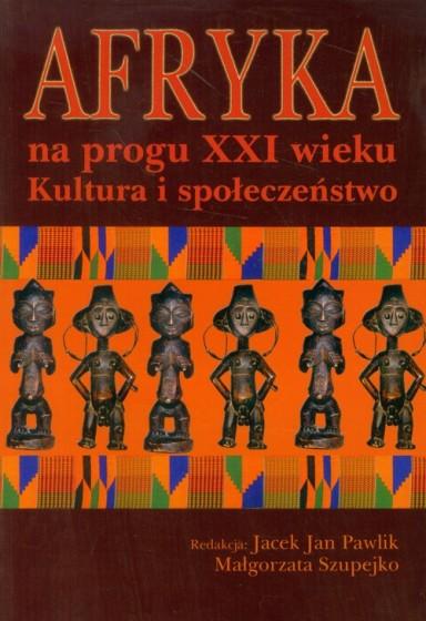 Afryka na progu xxi wieku kultura i społeczeństwo