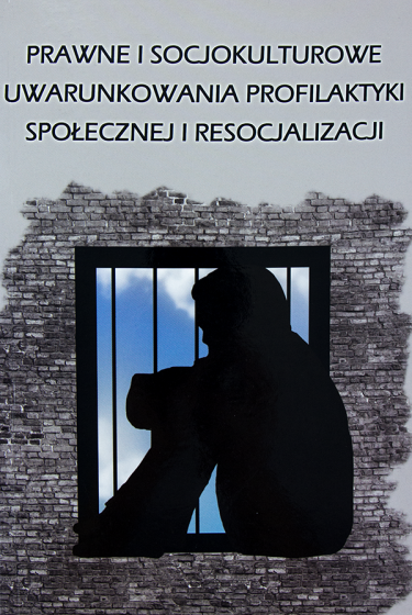 Prawne i socjokulturowe uwarunkowania profilaktyki społecznej i resocjalizacji / Outlet