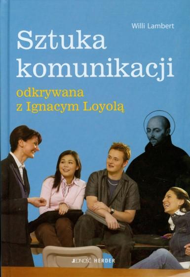 Sztuka komunikacji odkrywana z Ignacym Loyolą