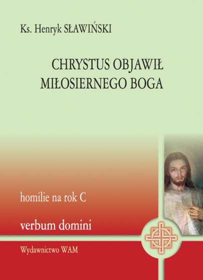 Chrystus objawił miłosiernego Boga