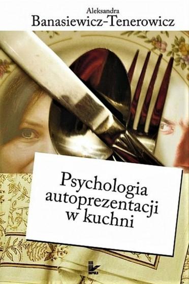 Psychologia autoprezentacji w kuchni / Outlet