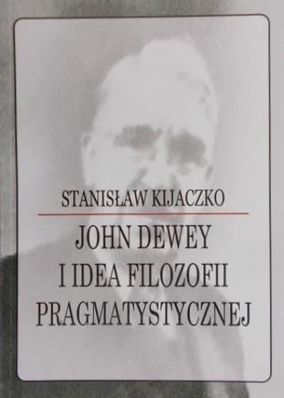 John Dewey i idea filozofii pragmatystycznej / Outlet