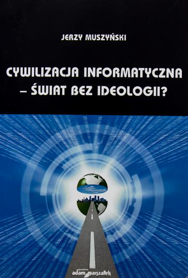 Cywilizacja informatyczna - świat bez ideologii? / Outlet