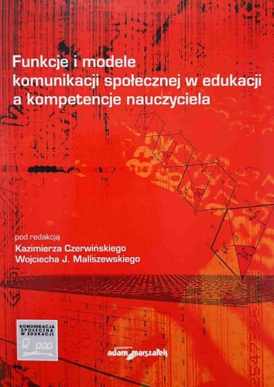 Funkcje i modele komunikacji społecznej w edukacji a kompetencje nauczyciela / Outlet