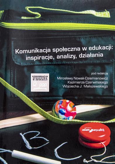 Komunikacja społeczna w edukacji: inspiracje, analizy, działania / Outlet