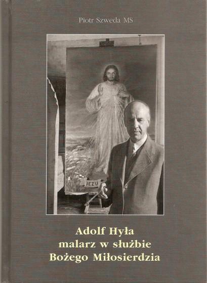 Adolf Hyła - malarz w służbie Bożego Miłosierdzia