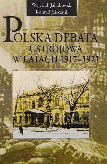 Polska debata ustrojowa w latach 1917-1921 / Outlet