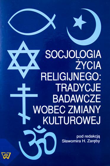 Socjologia życia religijnego: tradycje badawcze wobec zmiany kulturowej / Outlet